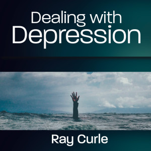 Dealing with Depression by Ray Curle