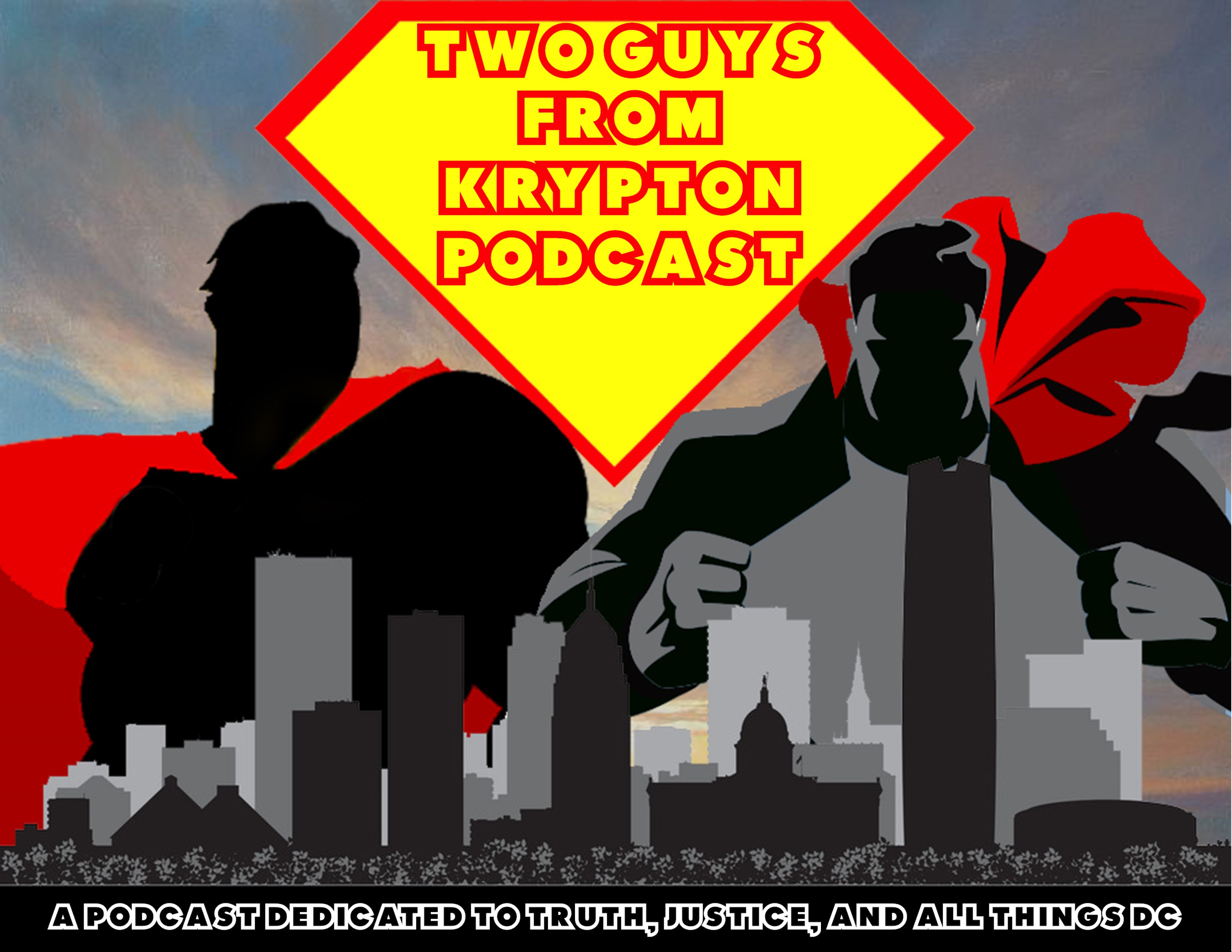 Two Guys from Krypton Podcast - Rebirth