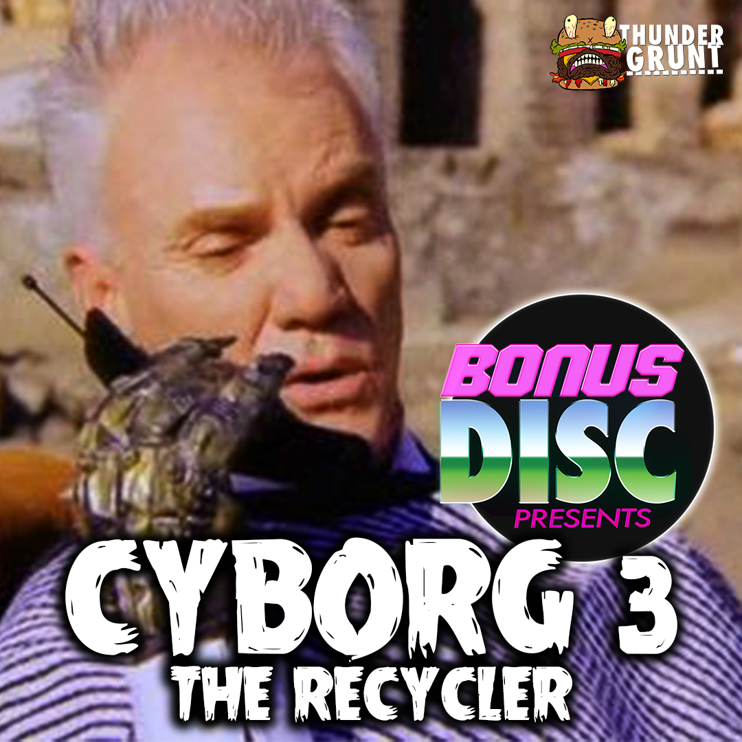 BONUS DISC 110 | CYBORG 3: THE RECYCLER