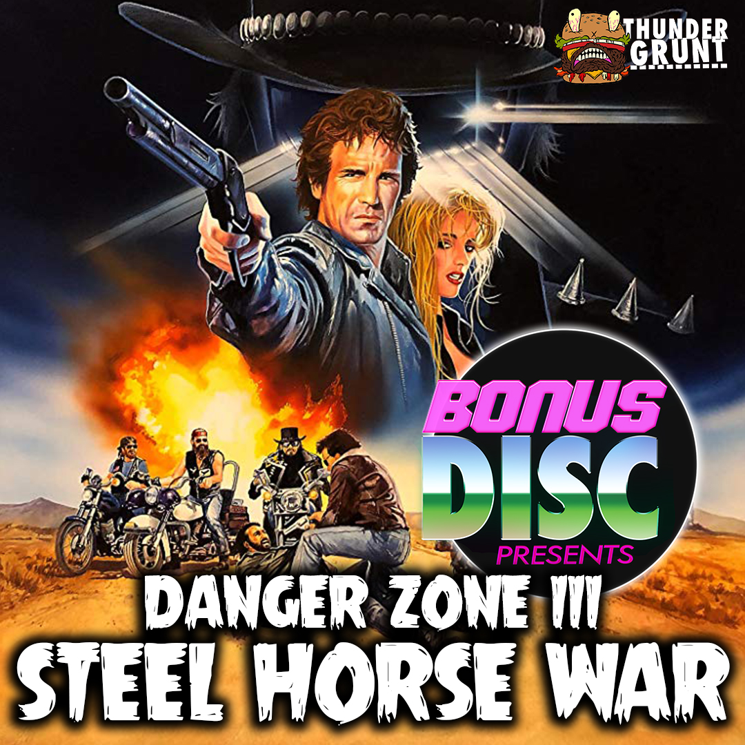 BONUS DISC 117 | DANGER ZONE III: STEEL HORSE WAR