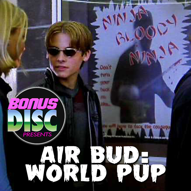 BONUS DISC 057 | AIR BUD: WORLD PUP