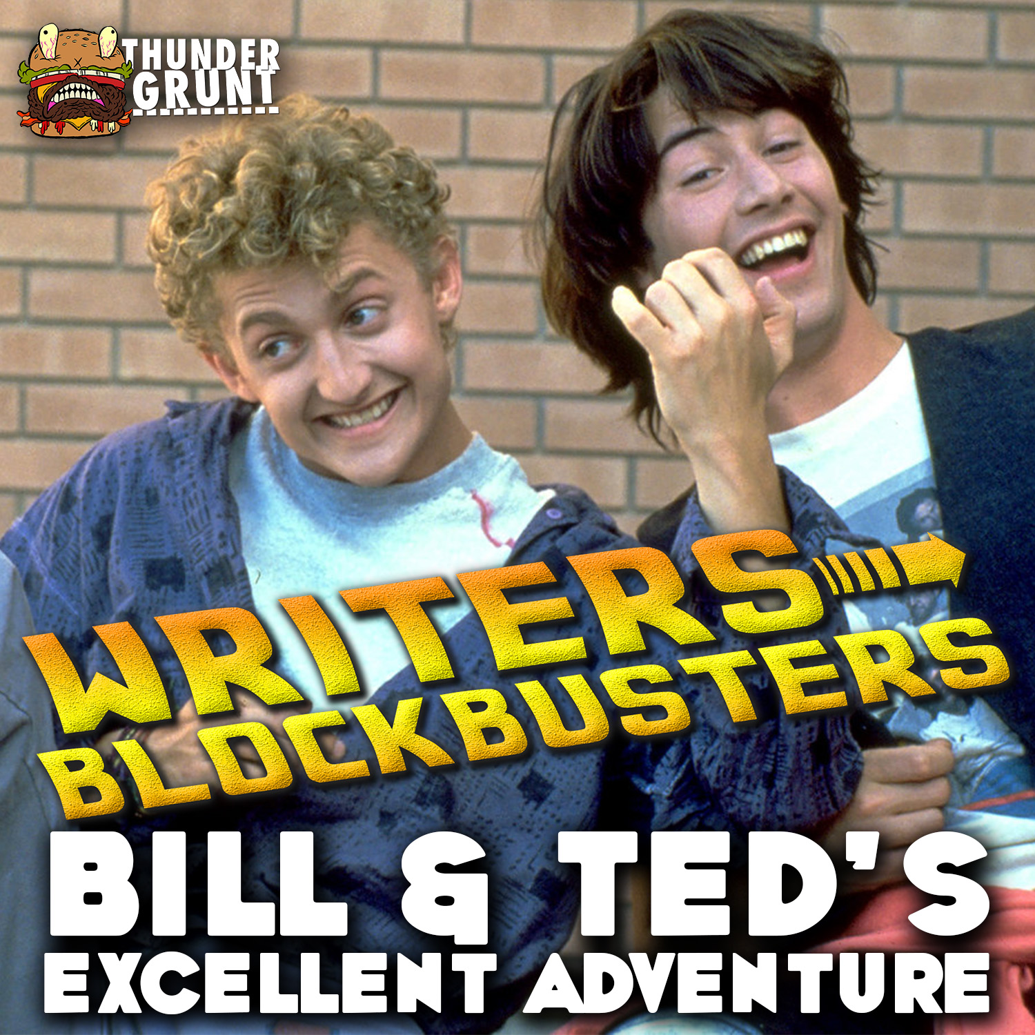 WRITERS/BLOCKBUSTERS 026 | BILL AND TED'S EXCELLENT ADVENTURE