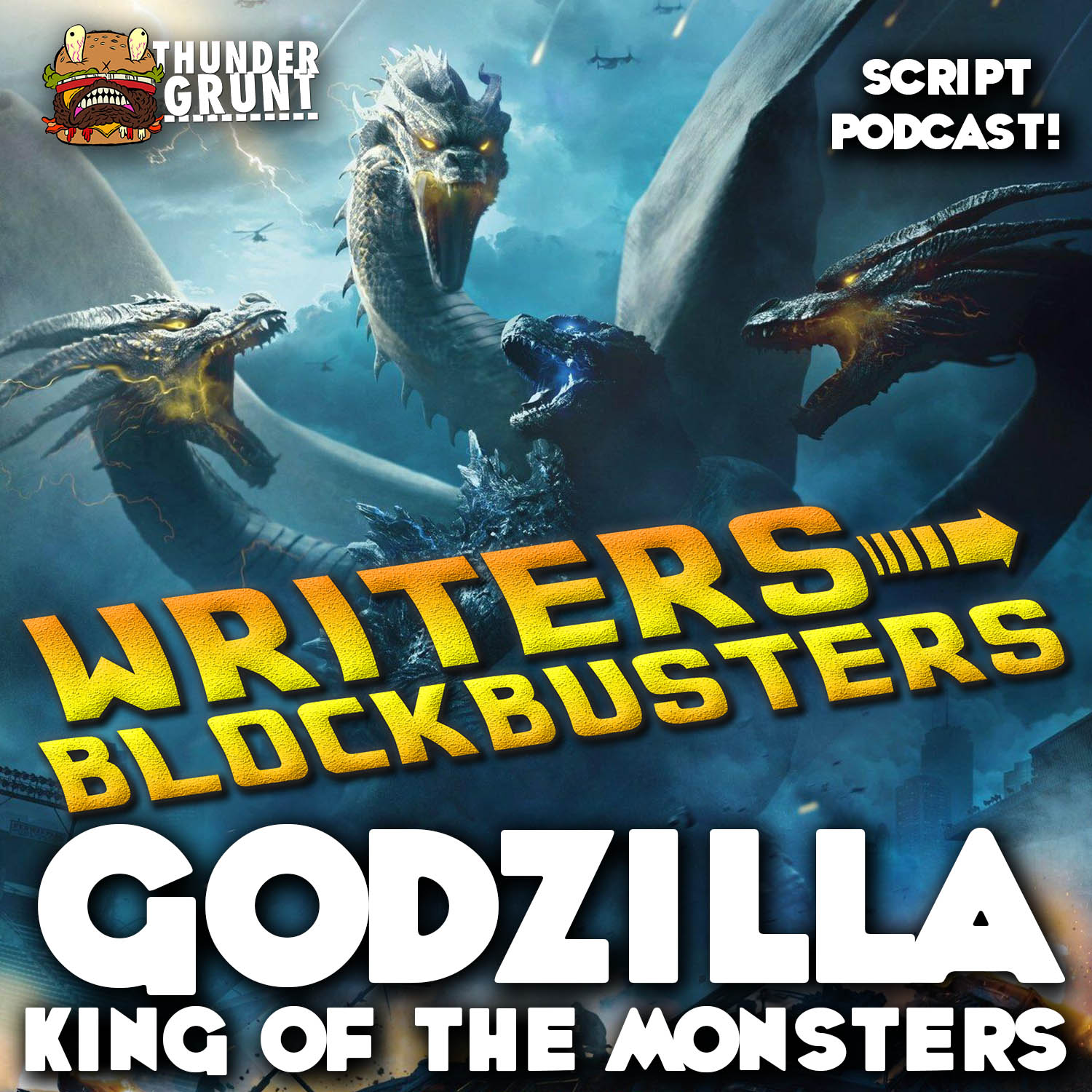 WRITERS/BLOCKBUSTERS 033 | GODZILLA: KING OF THE MONSTERS