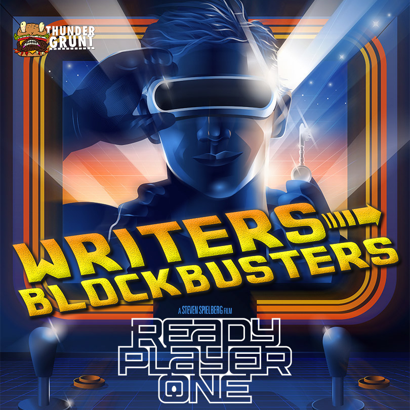 WRITERS/BLOCKBUSTERS 006 | READY PLAYER ONE