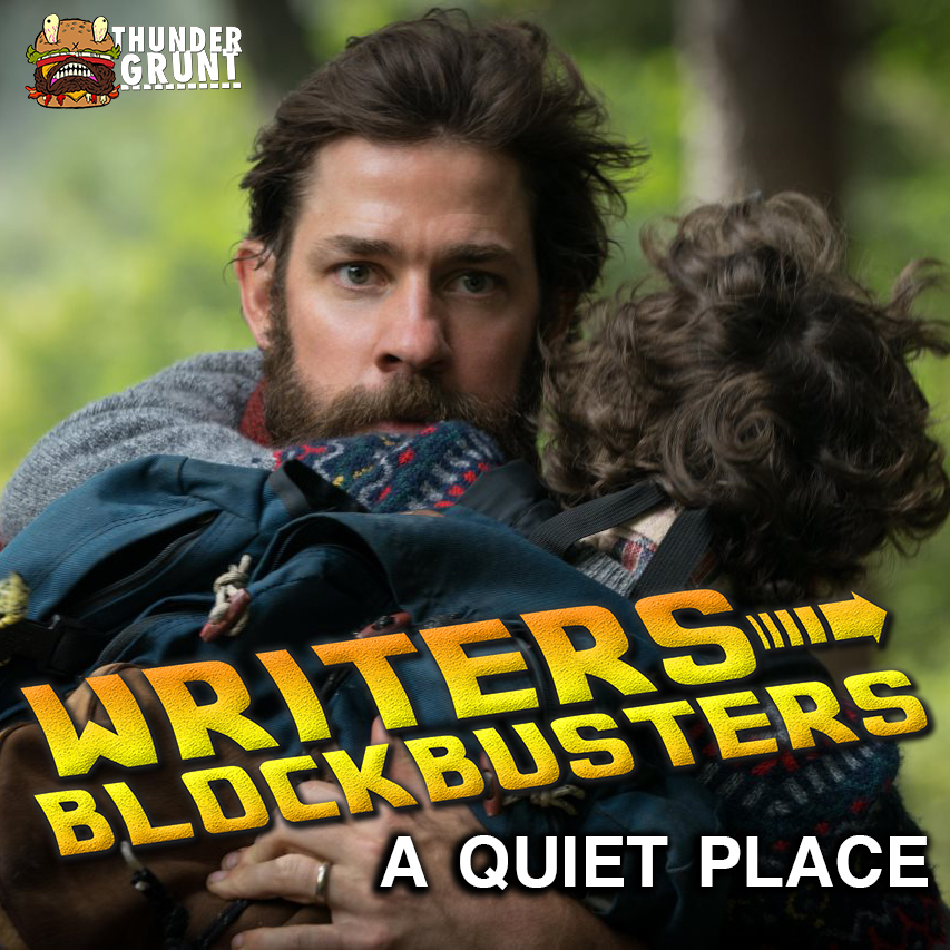 WRITERS/BLOCKBUSTERS 008 | A QUIET PLACE