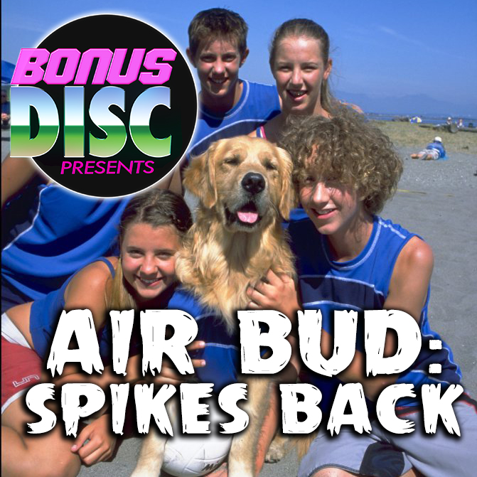 BONUS DISC 059 | AIR BUD: SPIKES BACK