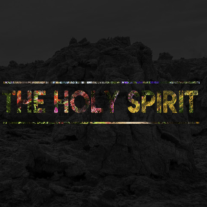 The Holy Spirit | The Experience (Part 1)