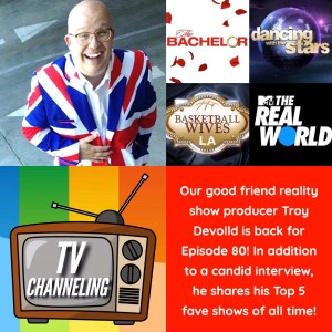 Interview & Top 5 Fave Shows with Reality TV Producer Troy Devolld!