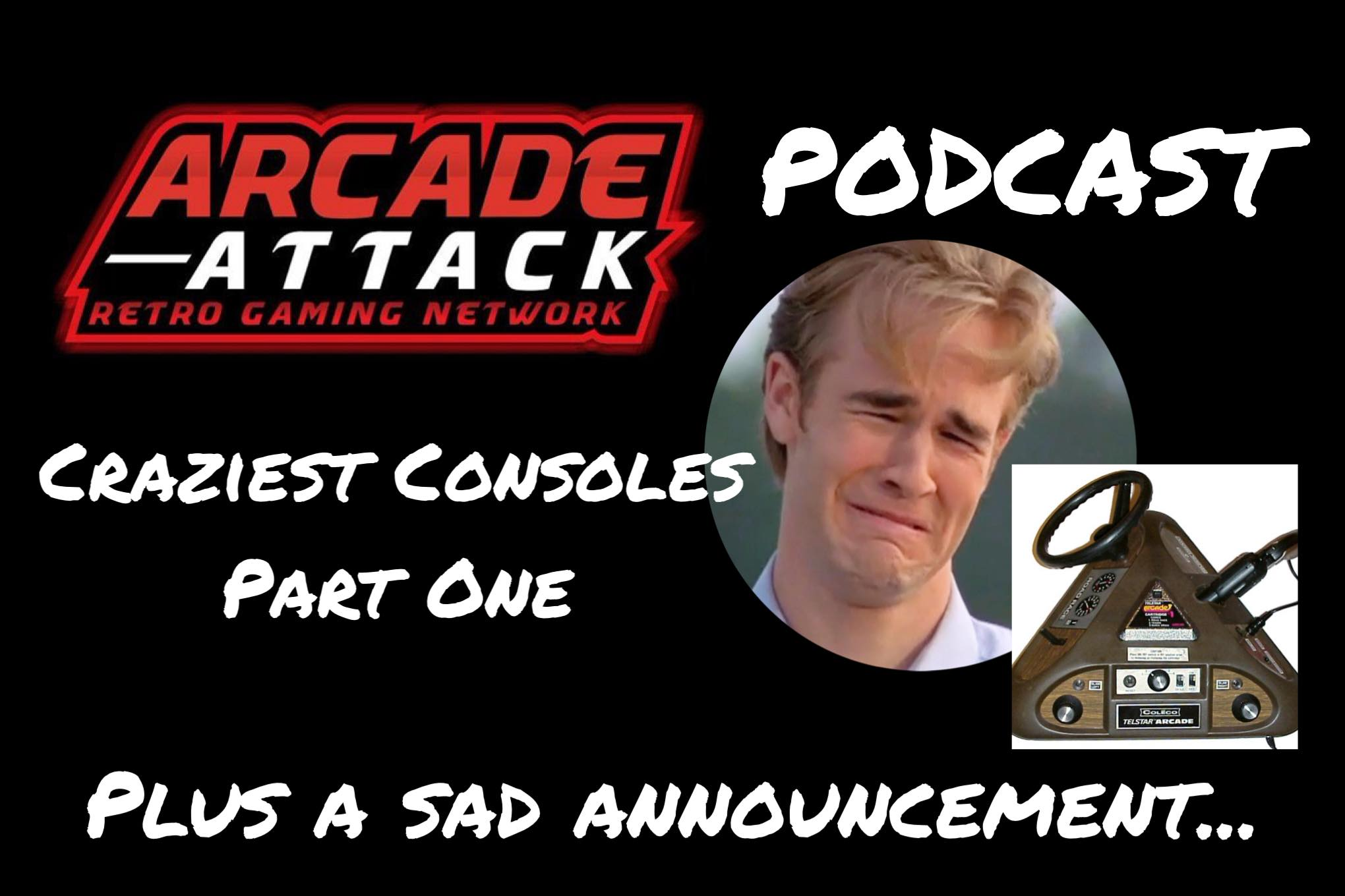 The Craziest Consoles Part 1 – Plus a Sad Goodbye, For Now…