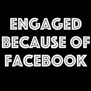 Engaged by a Facebook Misunderstanding