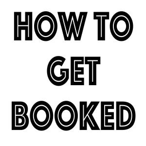 How To Get Booked by a Comedy Agency