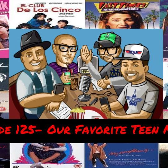 Episode 126- Our Favorite Teen Movies and Sebby's Big Impression!