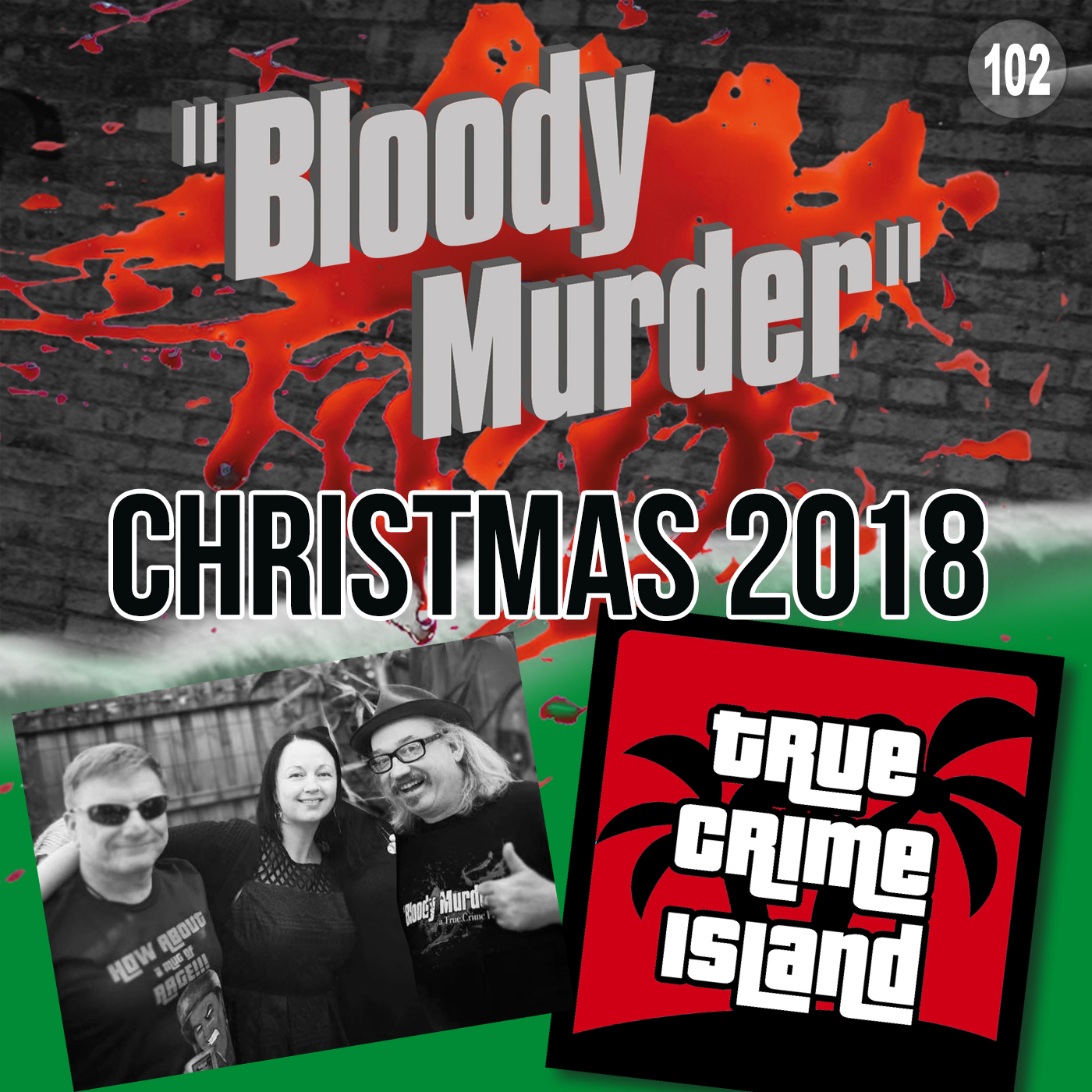 102 - Bloody Murder on True Crime Christmas Island!