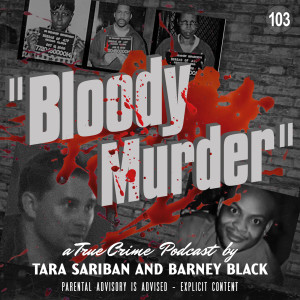 103 - The Identity Theft Murder and Little Tommy the Gun