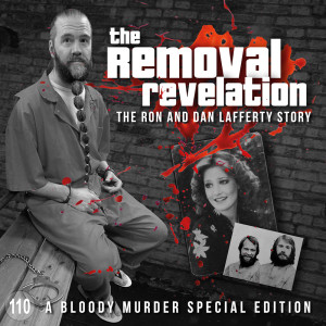 110 - The Removal Revelation: The Ron and Dan Lafferty Story