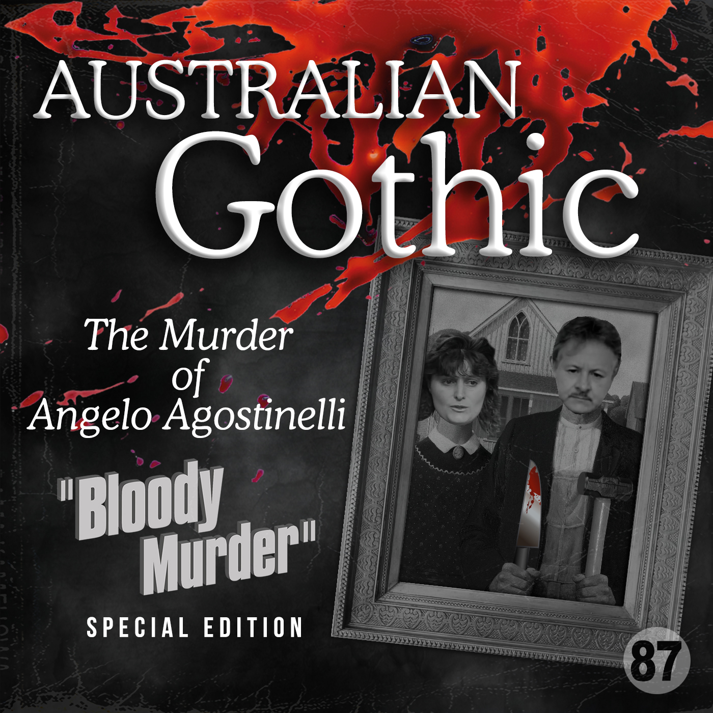 87 - Australian Gothic - The Murder of Angelo Agostinelli