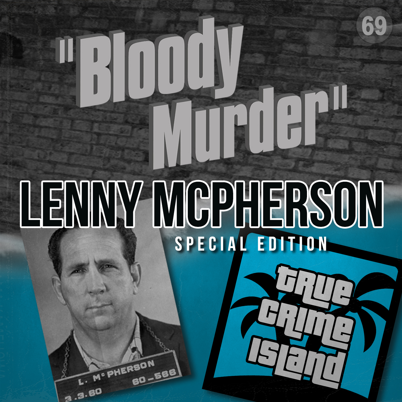 69 - Lenny McPherson Special Edition with Cambo from True Crime Island
