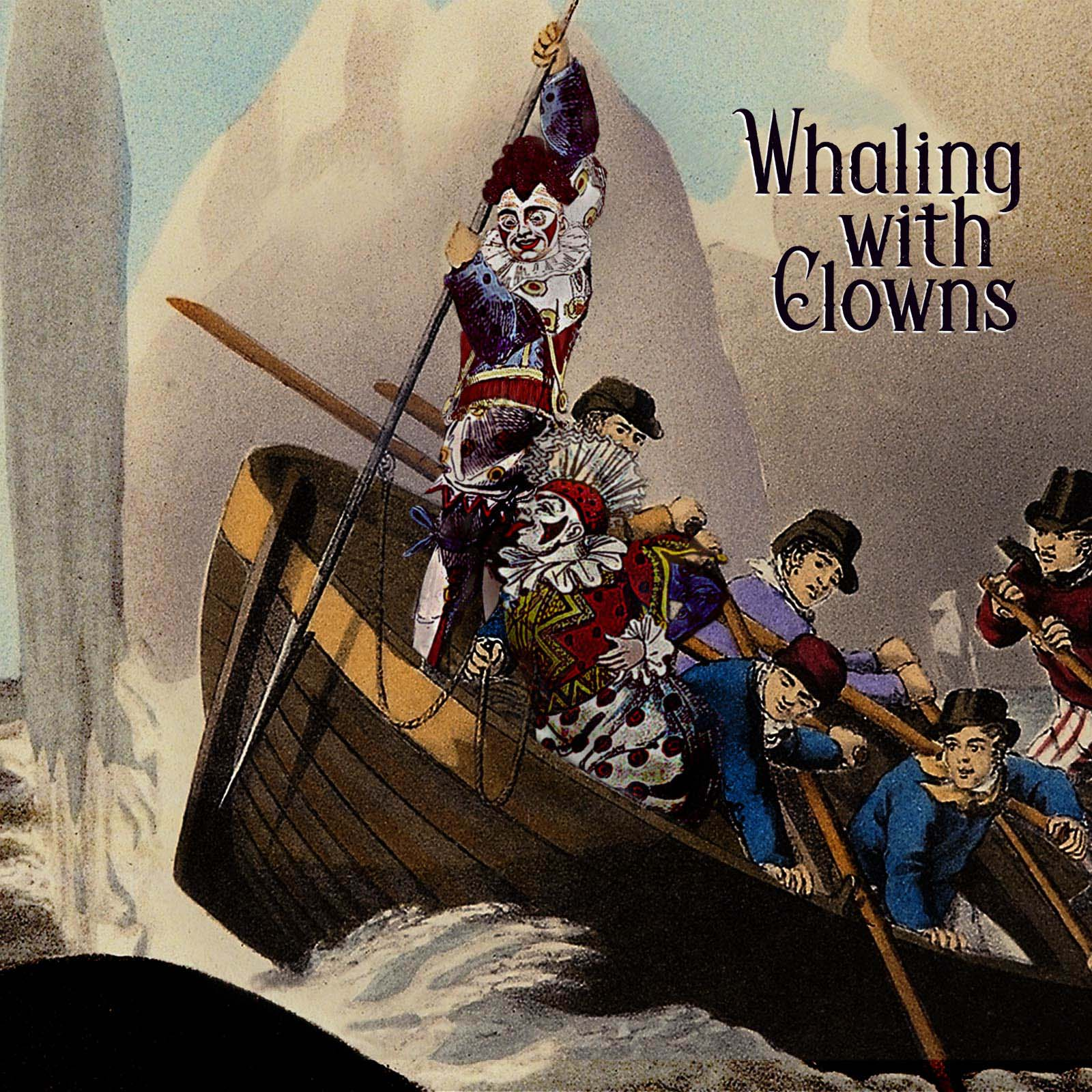 Whaling with Clowns by Chris Kuriata