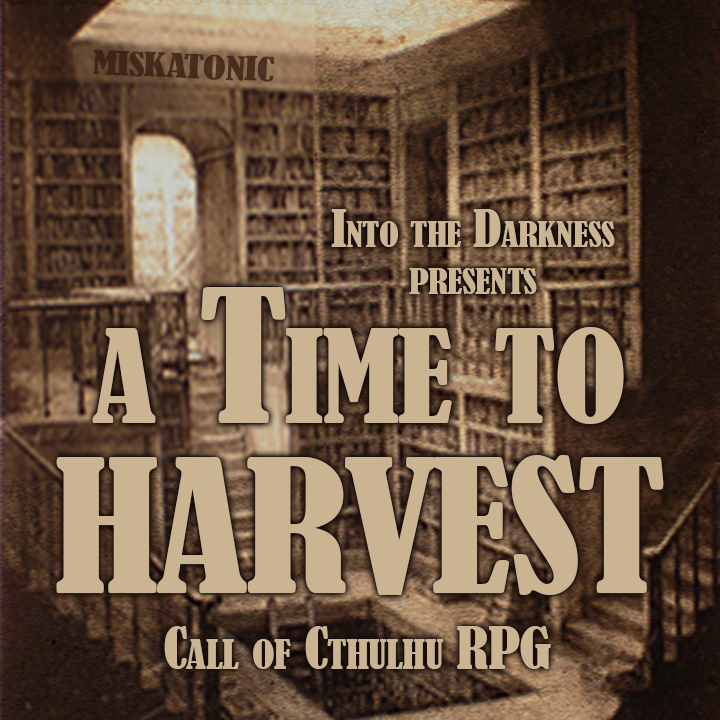 065_A_Time_to_Harvest_chapter 4_episode 1 - Call of Cthulhu RPG
