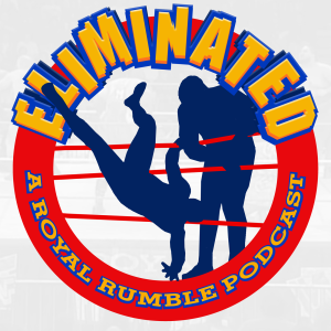 Eliminated: A Royal Rumble Podcast New York City