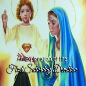 An explanation of the First Saturday Devotion by Deacon Bob Ellis