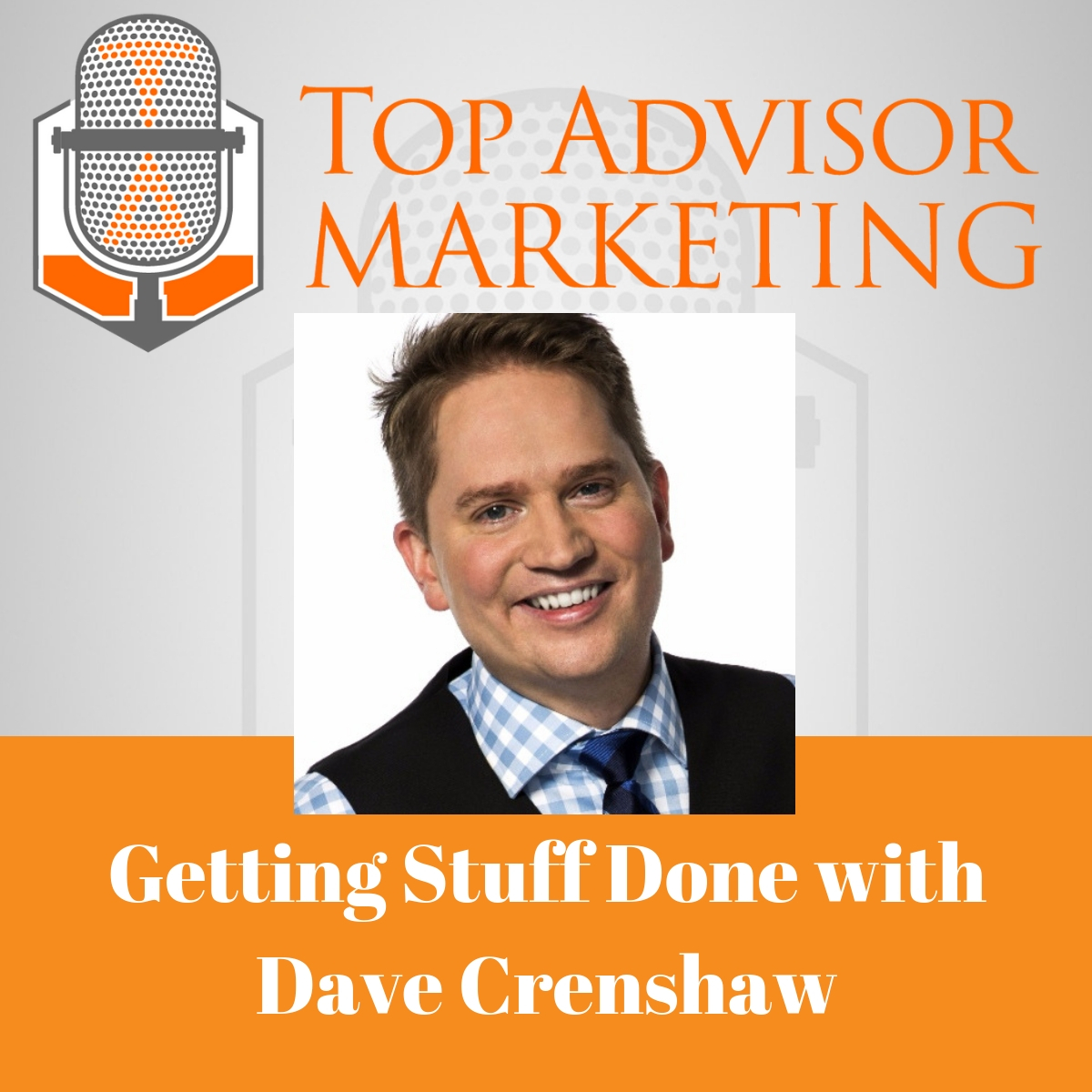 Ep 120 -  Getting Stuff Done with Dave Crenshaw