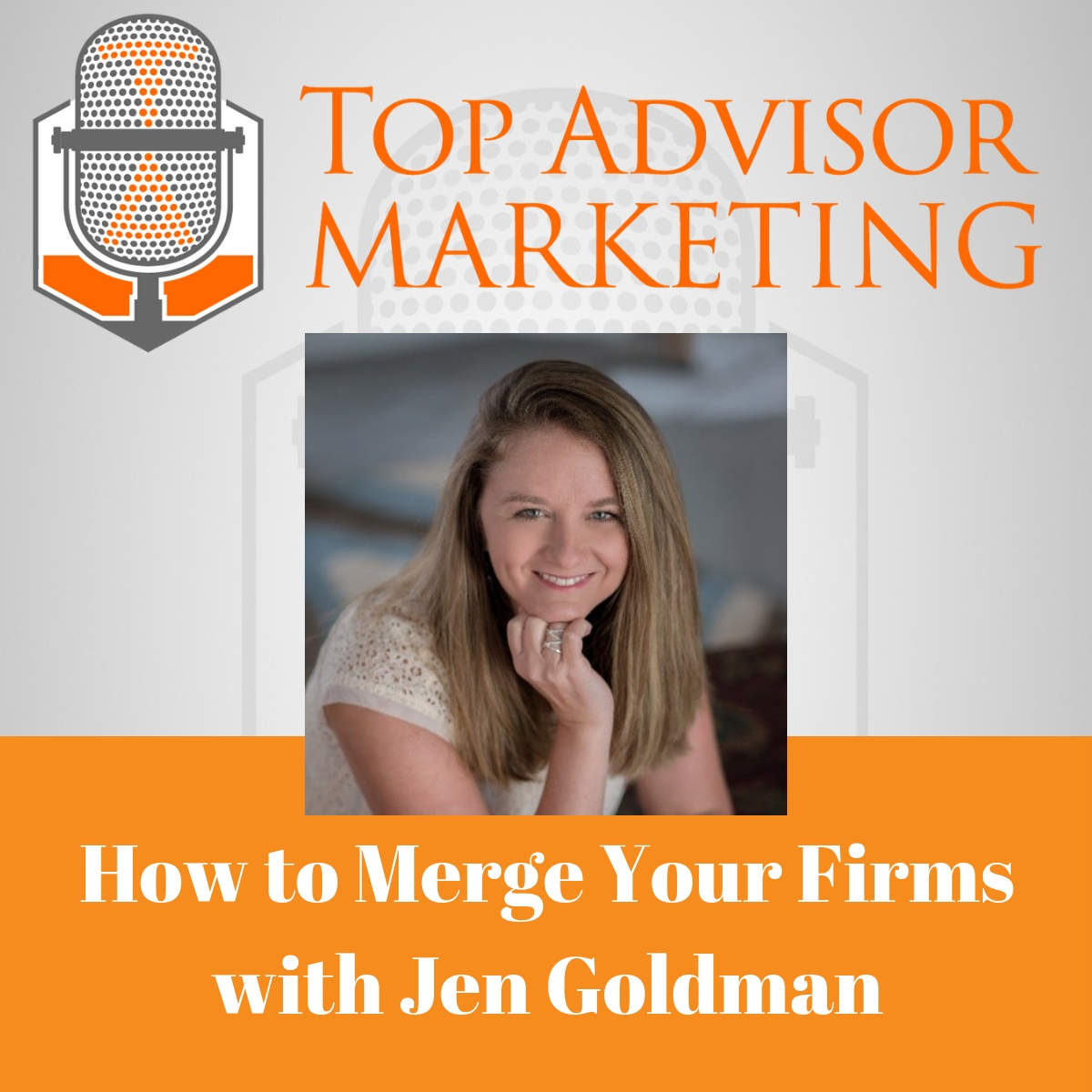 Ep 121 - How to Merge Your Firms with Jen Goldman