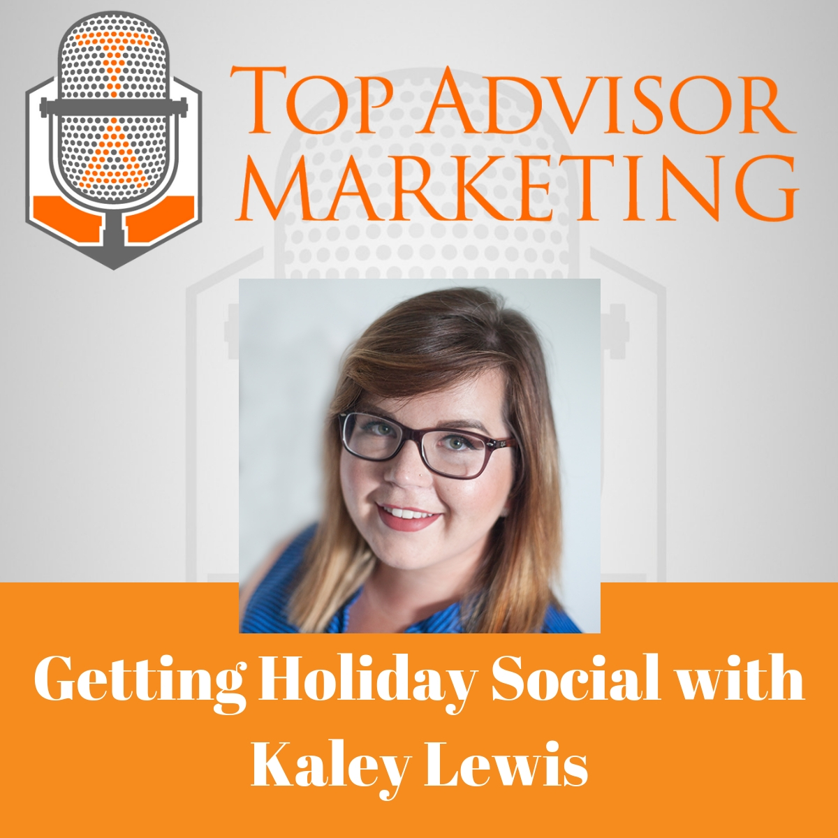 Ep 127 - Getting Holiday Social with Kaley Lewis