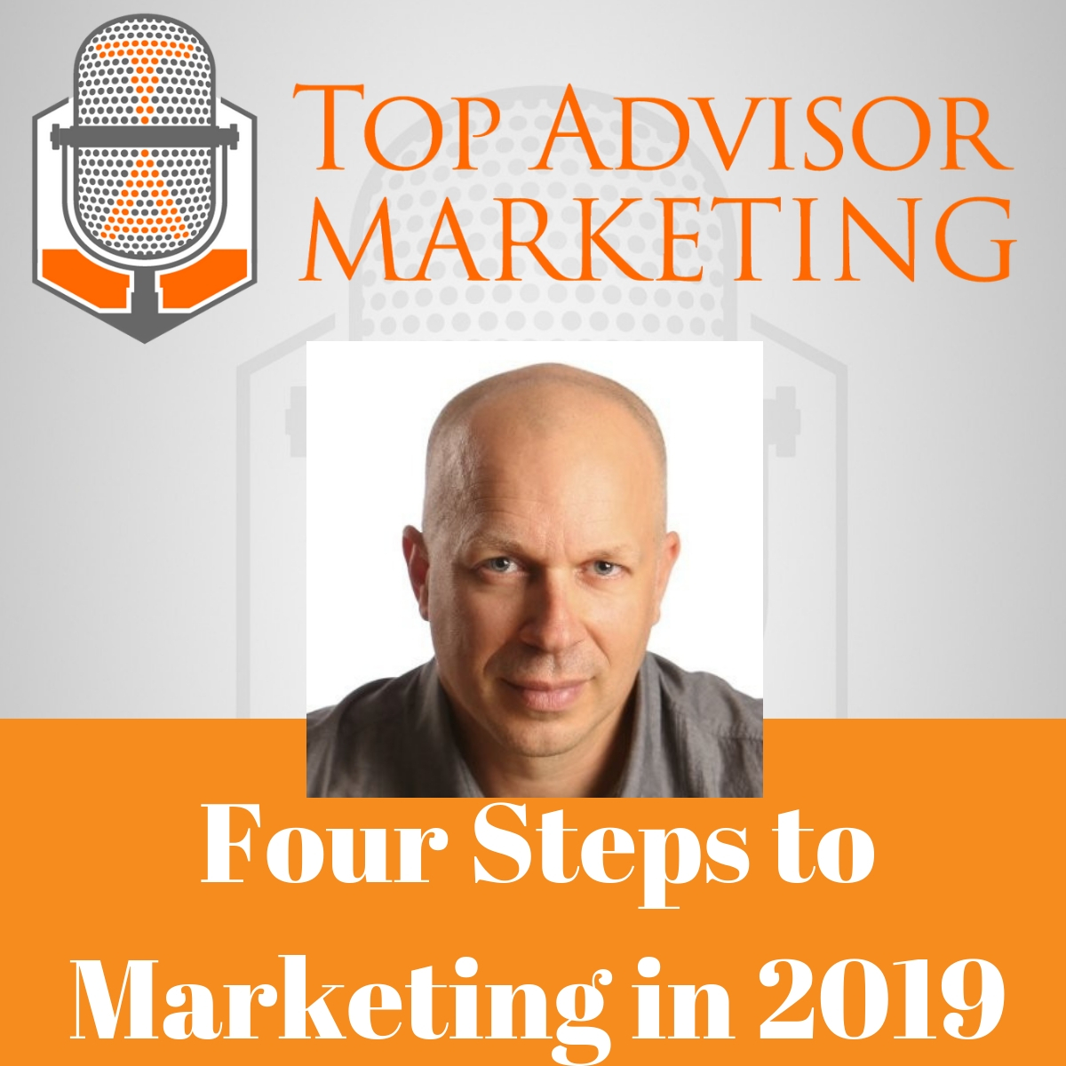 Episode 128 -  Four Steps to Marketing in 2019