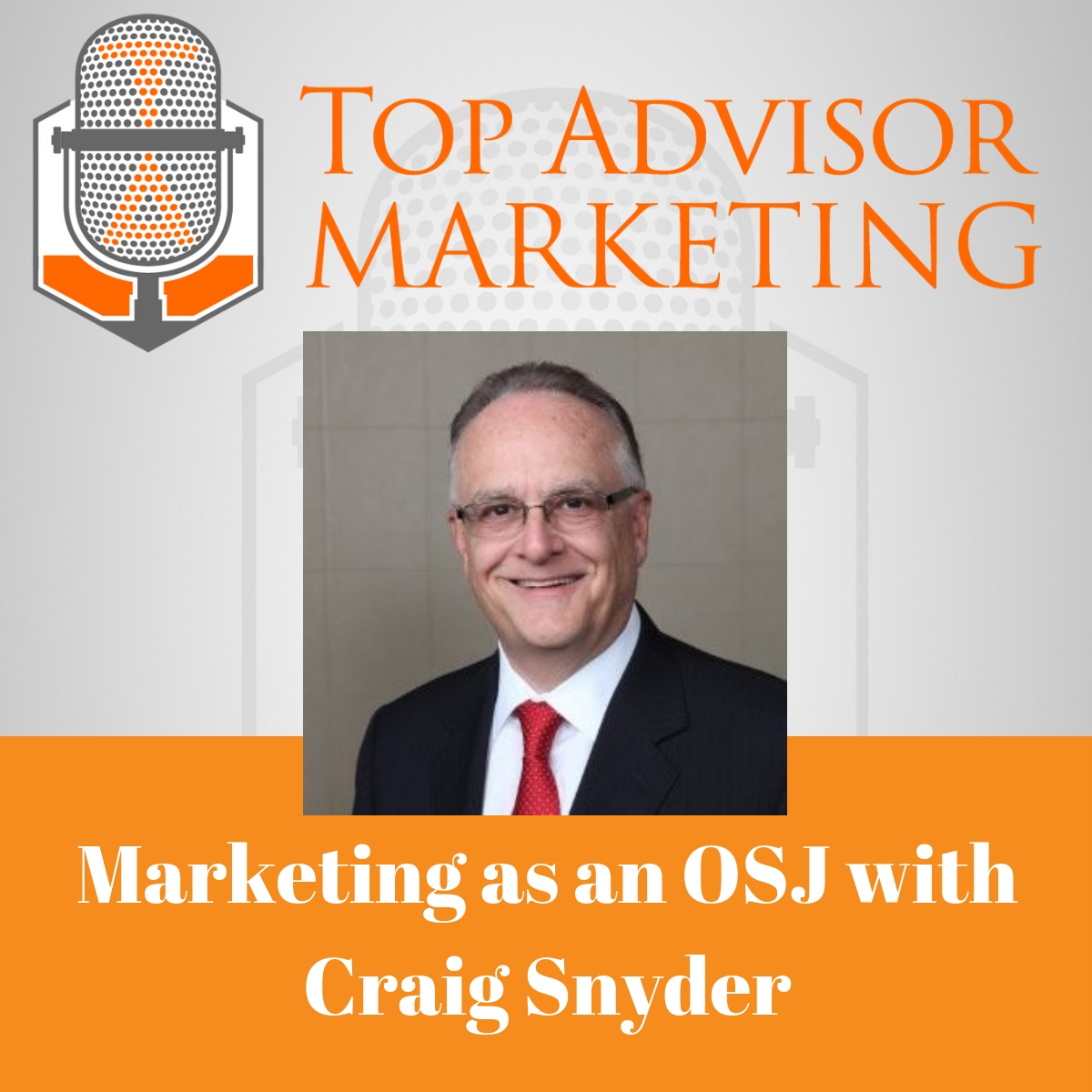 Episode 141 - Marketing as an OSJ with Craig Snyder
