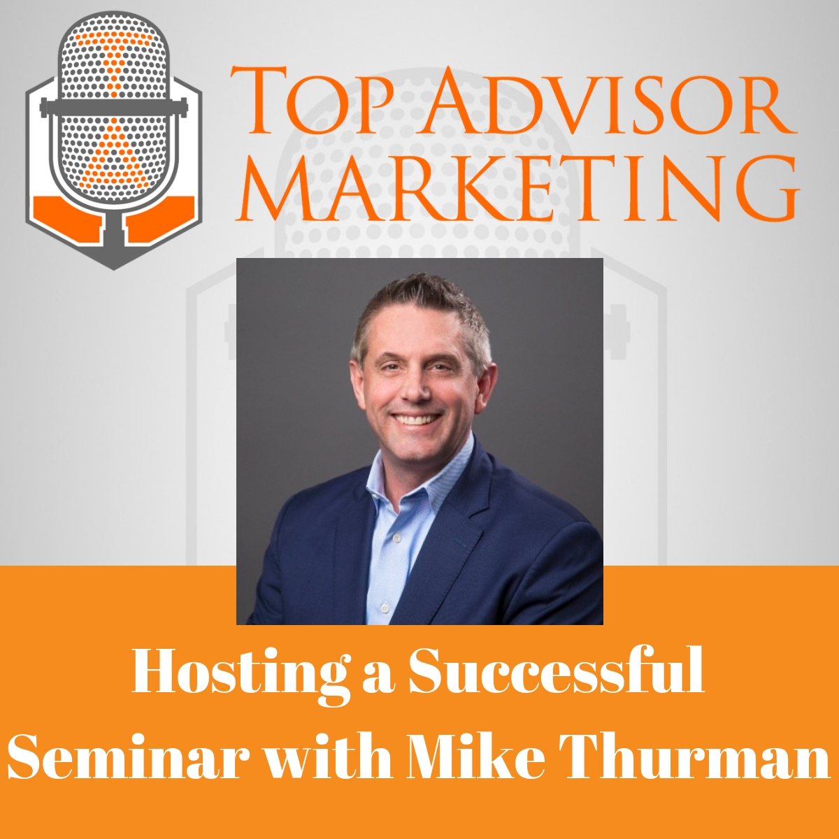 Ep 125 - Hosting a Successful Seminar with Mike Thurman