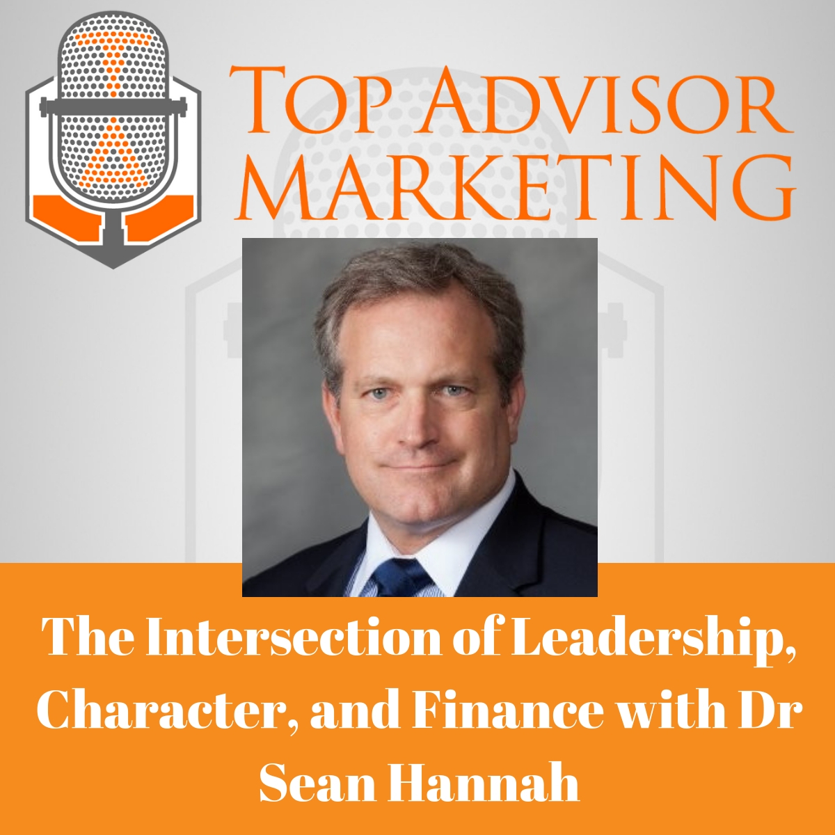 Ep 142 - The Intersection of Leadership, Character, and Ethos with Dr Sean Hannah