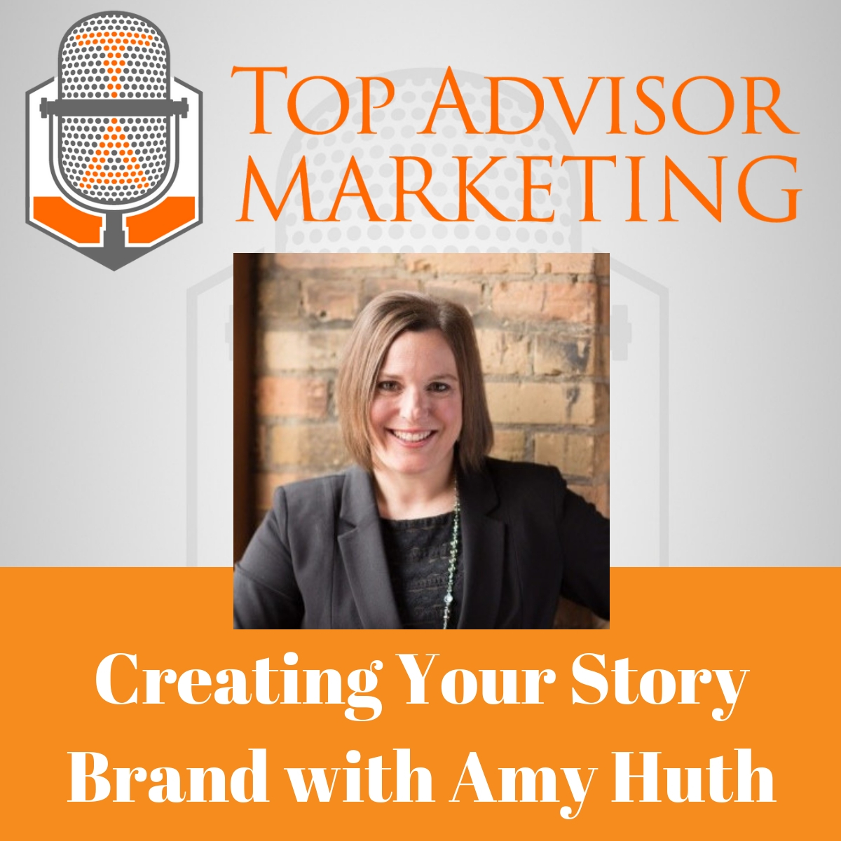 Episode 146  - Creating Your Story Brand with Amy Huth