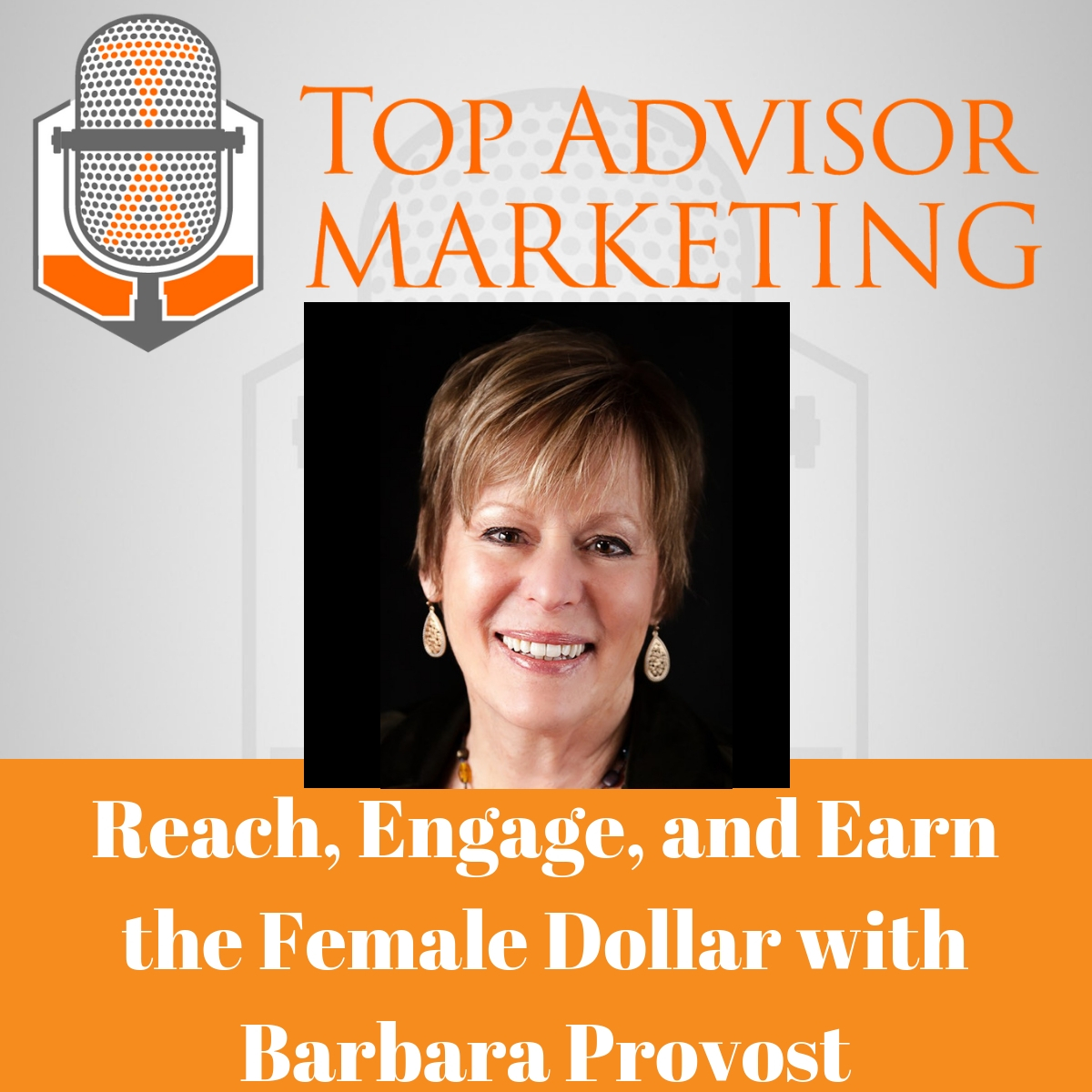 Episode 165 - Reach, Engage, and Earn the Female Dollar with Barbara Provost