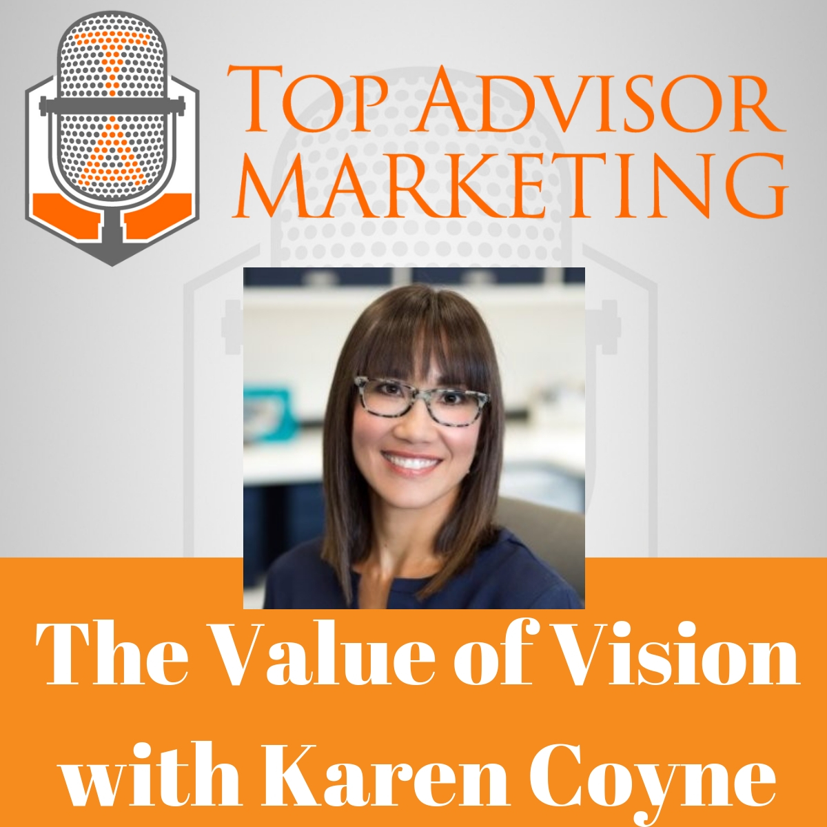 Episode 135 - The Value of Vision with Karen Coyne