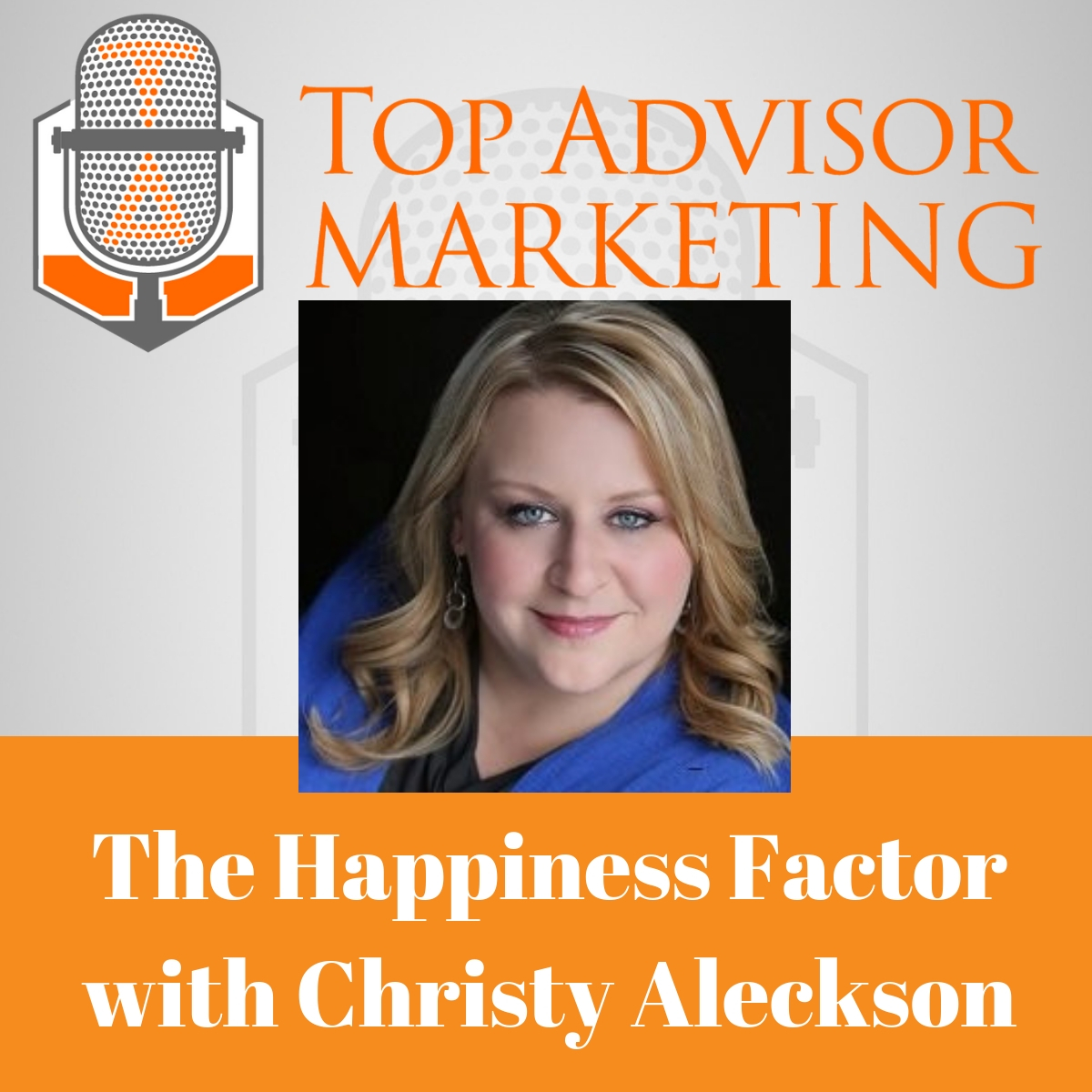 Episode 166 - The Happiness Factor with Christy Aleckson