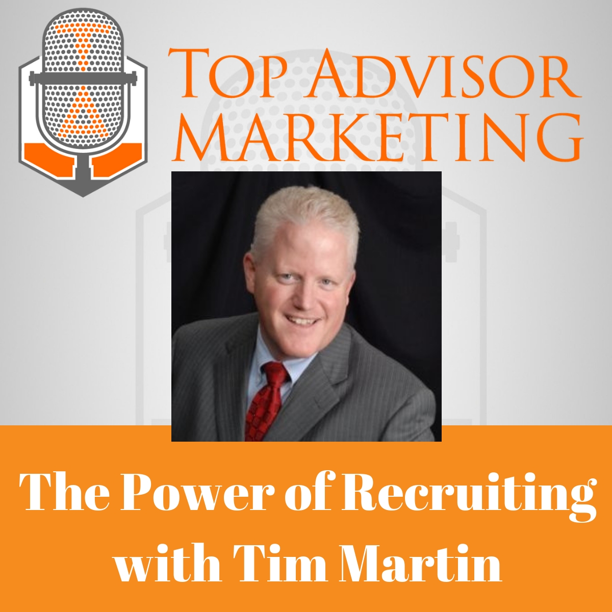 Episode 163 - The Power of Recruiting with Tim Martin