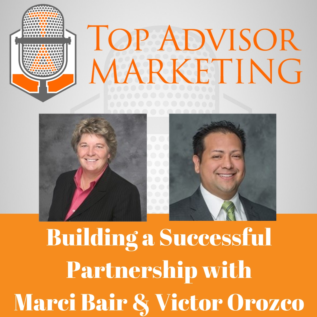 Episode 134 - Building a Successful Partnership with Marci Bair & Victor Orozco