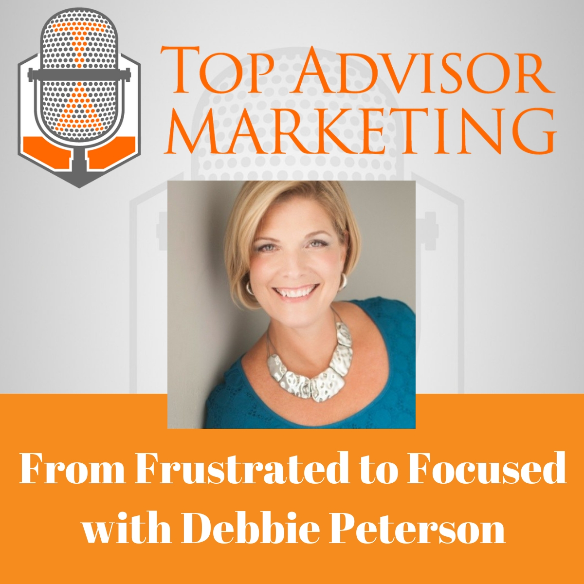 Episode 112 - From Frustrated to Focused with Debbie Peterson