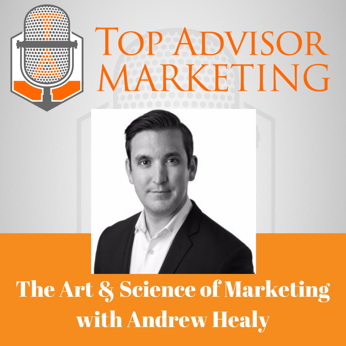 Episode 154 - The Art & Science of Marketing with Andrew Healy