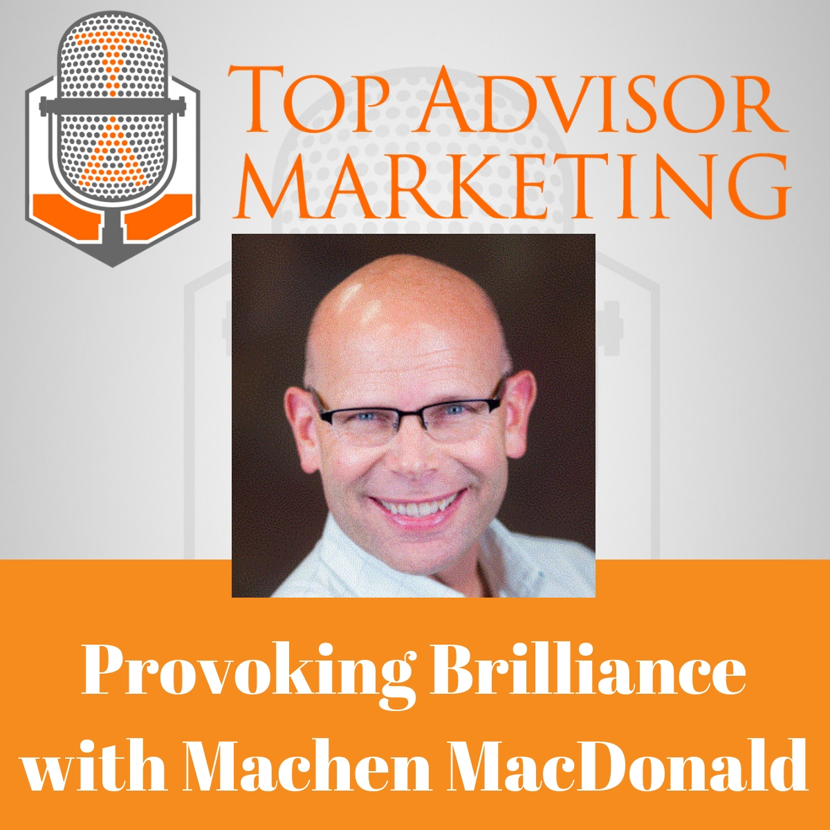 Episode 157 - Provoking Brilliance with Machen MacDonald