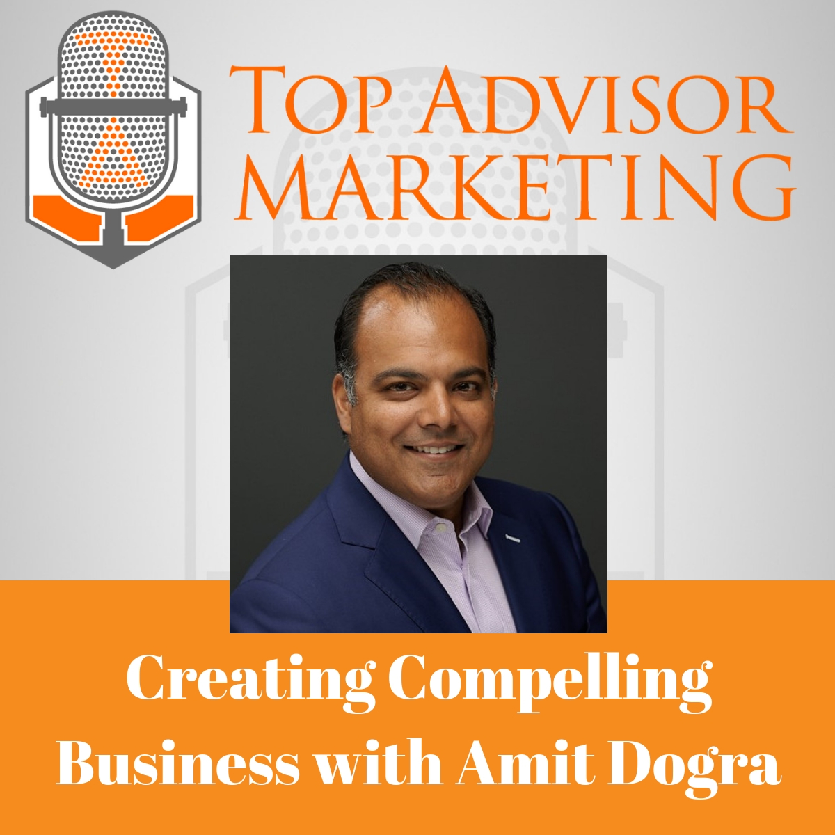 Episode 158 - Creating Compelling Business with Amit Dogra
