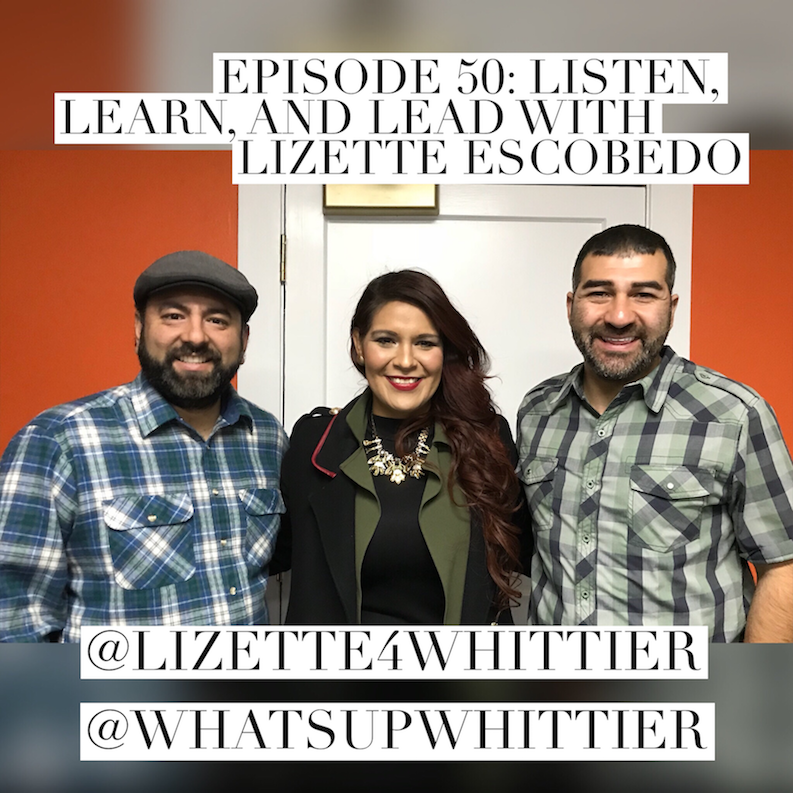 EPISODE 50: LISTEN, LEARN, AND LEAD with Lizette Escobedo