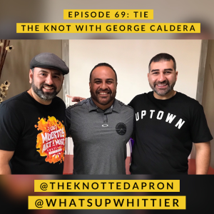 EPISODE 69: TIE THE KNOT with George Caldera