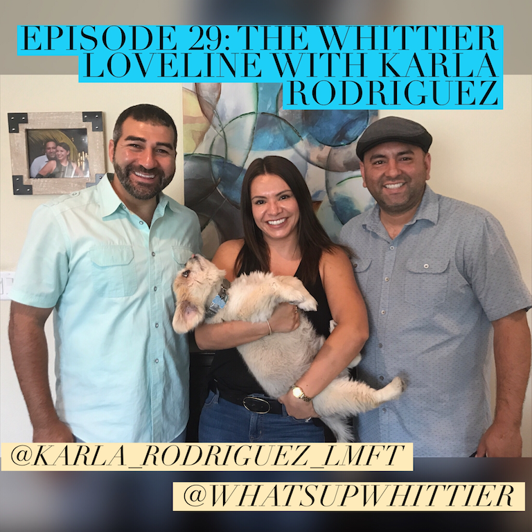 EPISODE 29: THE WHITTIER LOVELINE with Karla Rodriguez