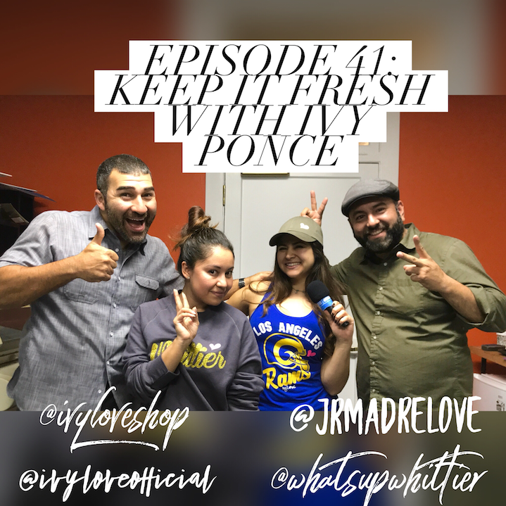 EPISODE 41: KEEP THINGS FRESH with Ivy Ponce