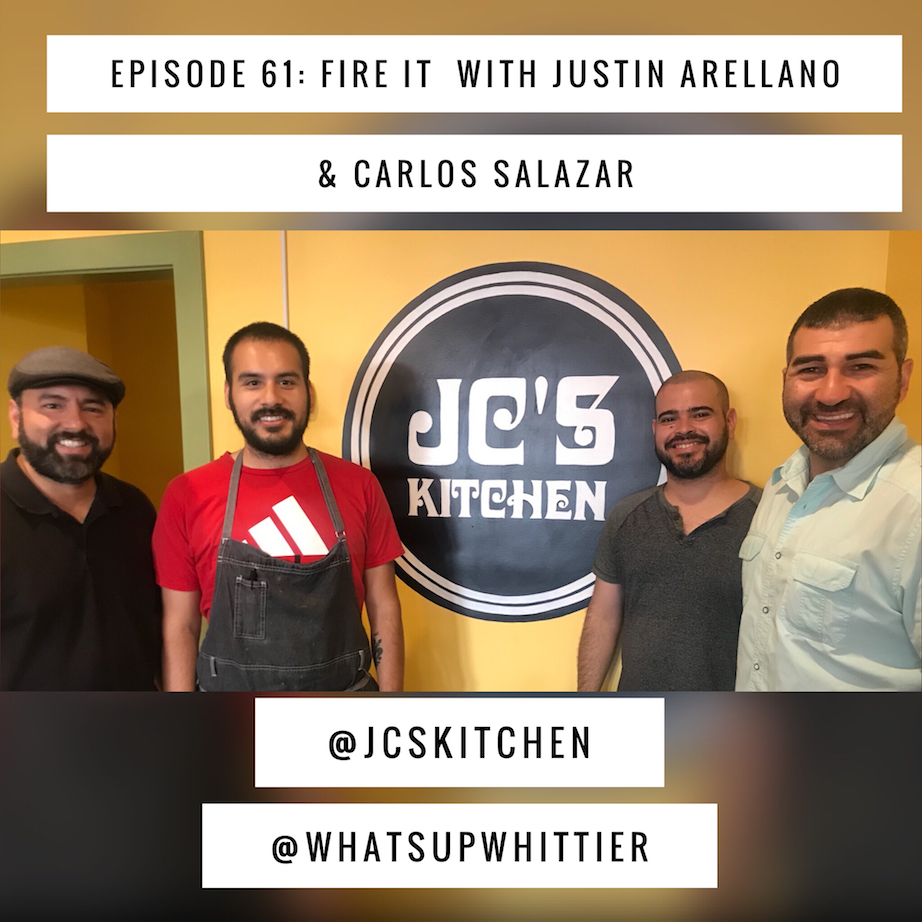 EPISODE 61: FIRE IT with Justin Arellano & Carlos Salazar