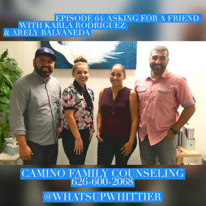 EPISODE 64: ASKING FOR A FRIEND with Karla Rodriguez & Arely Balvaneda
