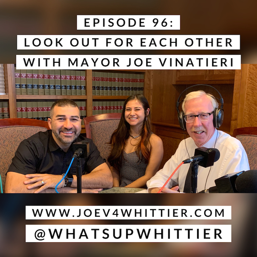 EPISODE 96: LOOK OUT FOR EACH OTHER with Mayor Joe Vinatieri