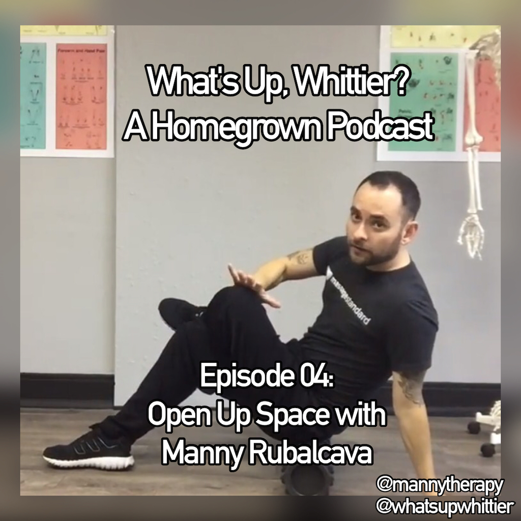 Episode 04: OPEN UP SPACE with Manny Rubalcava